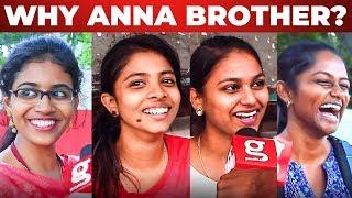 Why do girls call guys ANNA?   Chennai Girls Funny Reaction!