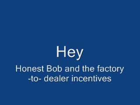 Honest Bob And The Factory-to-dealer Incentives - Hey
