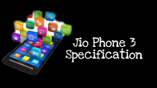 Jio Phone 3 Specification In Anku Tech