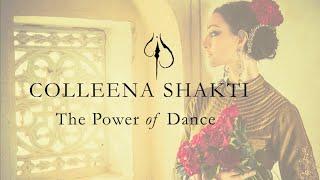 The Power of Dance - Colleena Shakti Documentary