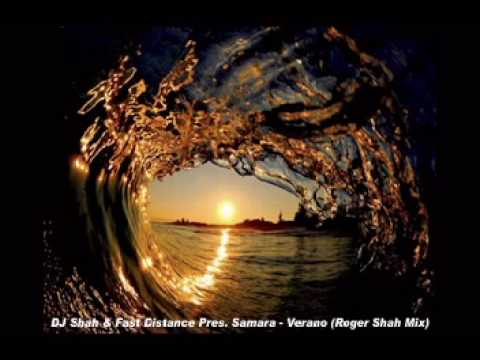 DJ Shah & Fast Distance Pres Samara - Verano (Roger Shah Mix)