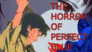 Perfect Blue - The Greatest of Horror Anime