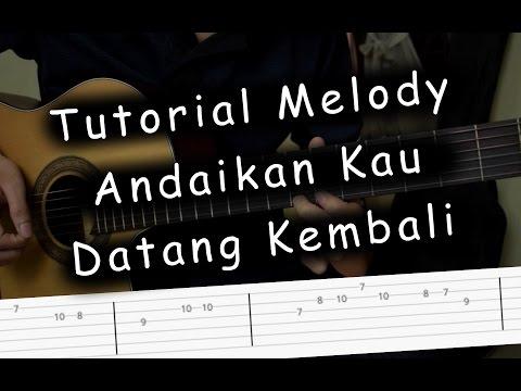 download lagu Belajar Melody Andaikan Kau Datang Kembali - Noah gratis