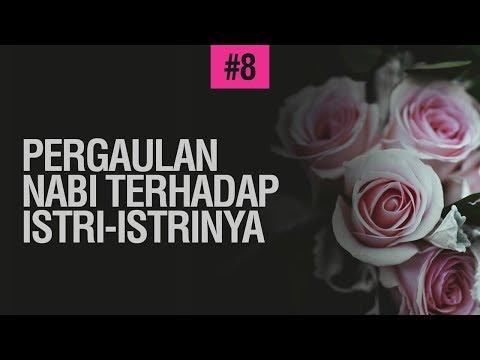 Pergaulan Nabi Terhadap Istri-istrinya #8 - Ustadz Khairullah Anwar Luthfi