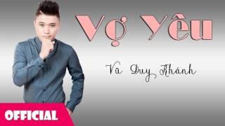 Vợ Yêu - Vũ Duy Khánh ft Khắc Anh [Official Audio]