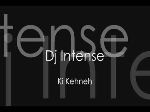 Dj Intense - Ki Kehneh