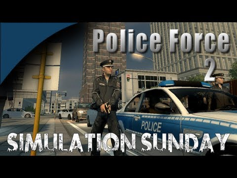 Police Force 2 - I AM THE LAW! - Simulation Sunday... On Monday...