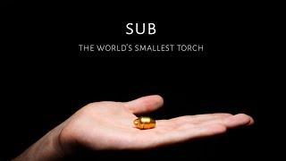 Sub - The Worlds Tiniest Aluminium Flashlight - Meet the Sub