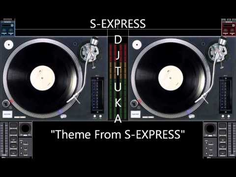 S-EXPRESS - &quot;Theme From S-EXPRESS&quot;