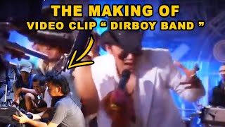 "The Making Of DIRBOY band ""Video Clip"