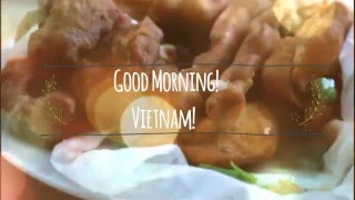 THE MUNCH.TV | CONGEE BREAKFAST, GOOD MORNING VIETNAM VLOG
