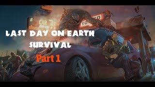 Last Day on Earth: Survival Part 1 Gameplay Walkthrough HD