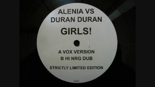 ALENIA vs DURAN DURAN / GIRLS!