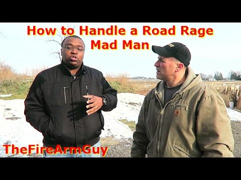How To Handle a Road Rage Madman - TheFireArmGuy
