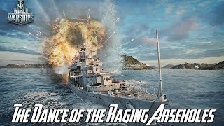 World of Warships - The Dance of The Raging Arseholes