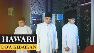Hawari - Do'a Kebaikan (Official Video Music)