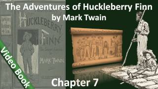 Chapter 07 - The Adventures of Huckleberry Finn by Mark Twain - I Fool Pap and Get Away