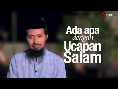 Ceramah Singkat: Ada Apa Dengan Ucapan Salam? - Ustadz Dr. Muhammad Arifin Badri, MA.