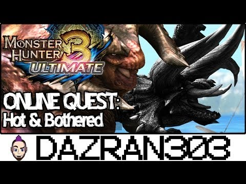"MONSTER HUNTER 3 ULTIMATE | Online Hunt #48 ""Hot & Bothered"" | MH3U Gameplay Dazran303 [HD]"
