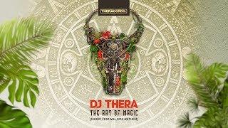 Dj Thera - The Art Of Magic (Magic Festival 2018 Anthem)