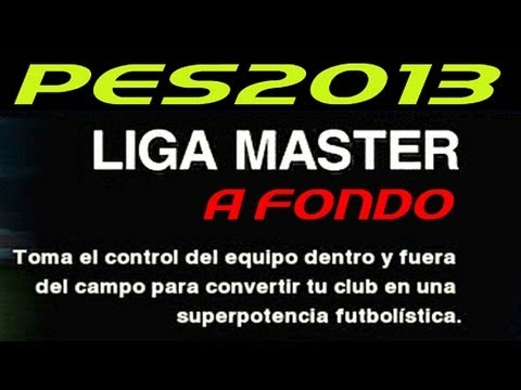 PES 2013: Liga Master a Fondo / Football Life Master League / Tutorial Manual