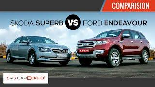 Ford Endeavour vs Skoda Superb | Comparison Review