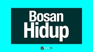 Bosan Hidup