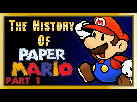 The History of Paper Mario - PART 1 - (retrospective)