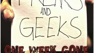 Watch One Week Gone Freaks  Geeks video