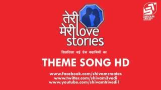 Teri Meri Love Stories Title Song + Mediafire download (full theme track)