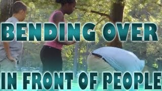 Bending Over In Front Of People