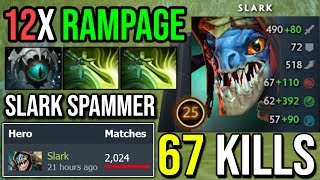 WTF 67 KILLS 12X RAMPAGE - This Ancient Slark Spammer is the Scariest | FUNNY DOTA 2 BEG FOR MERCY