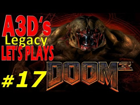 A³D Doom 3 Playthrough Part 17 - Children of the Corn 1