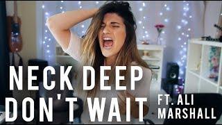 Neck Deep - Don't Wait ft. Ali Marshall | Christina Rotondo Cover