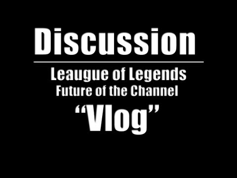 League of Legends - Future of the channel.