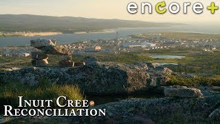 Inuit Cree Reconciliation – Documentary