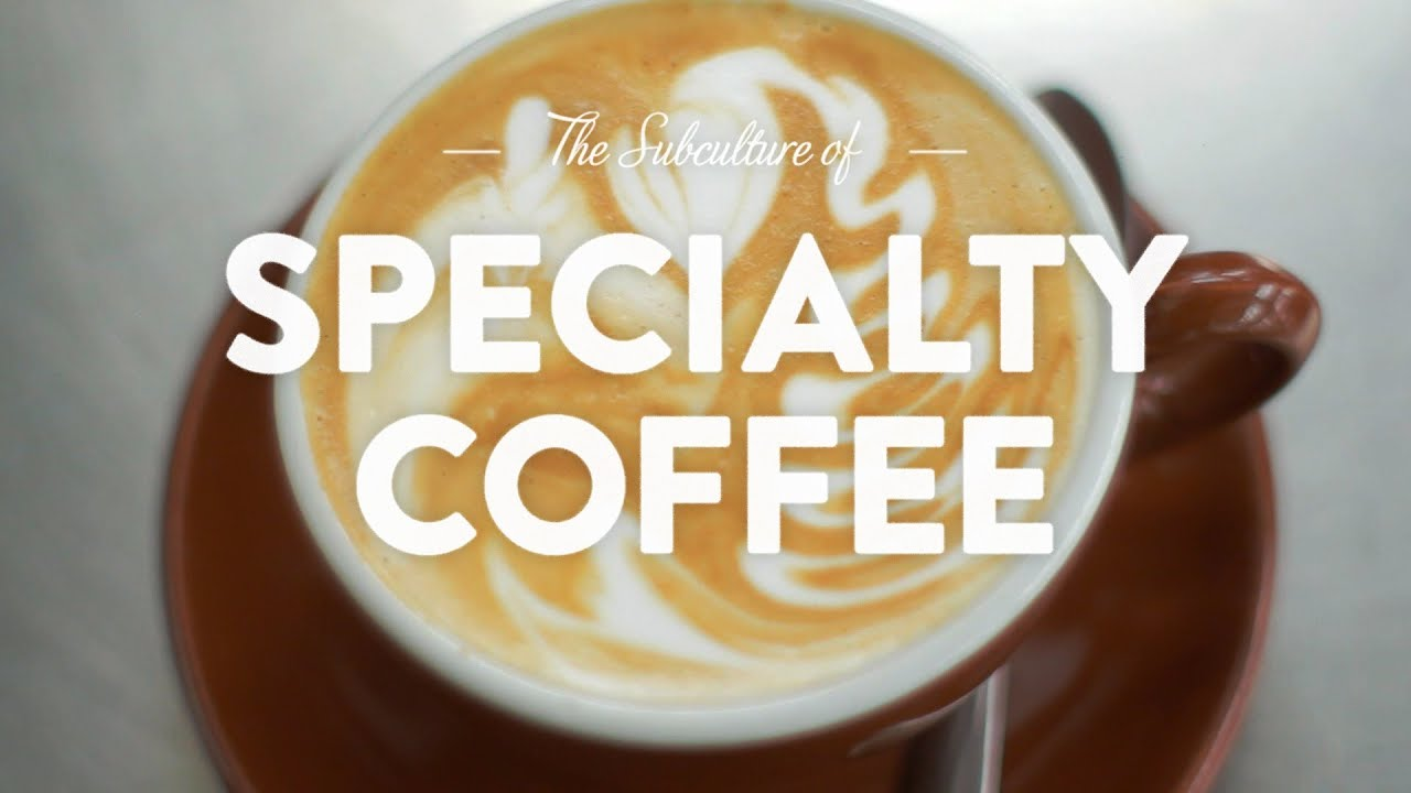 Specialty Coffee The Pursuit Of Deliciousness Youtube