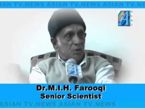Dr M I H Farooqi Senior Scientist Interview By Mr Faizi Siddiqui Editor  ASIAN TV NEWS