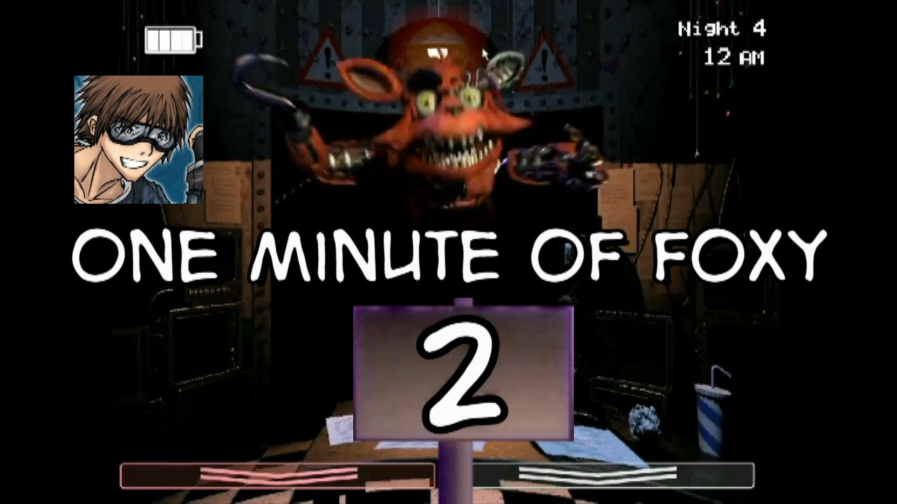 Five Nights At Freddy S 2 One Minute Of Foxy 2 Youtube