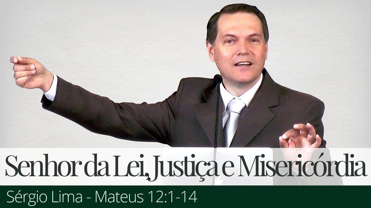 O Senhor da Lei, Justiça e Misericórdia - Sérgio Lima