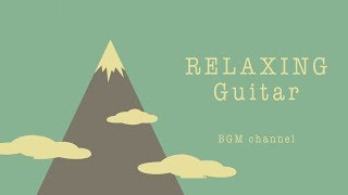 Download Lagu Chill Out Guitar Music - Relaxing Music For Work, Study - Background Music Gratis STAFABAND