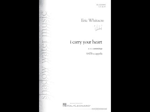 i carry your heart - by Eric Whitacre