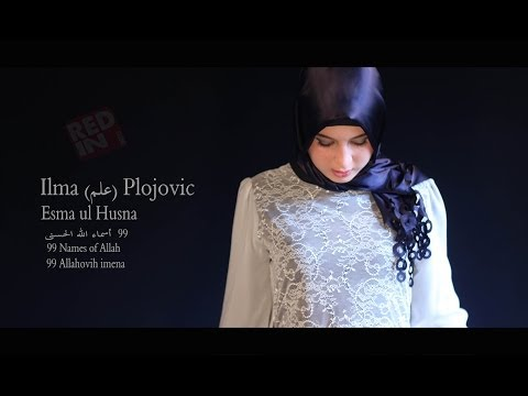 Ilma (علم) Plojovic - Esma ul Husna (99 Names of Allah  99...