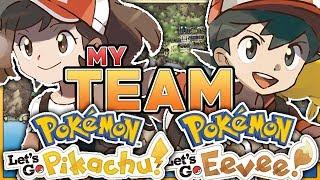 My Team For Pokemon Let's Go Pikachu & Let's Go Eevee