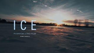 ICE   Phantom 4 Pro Film