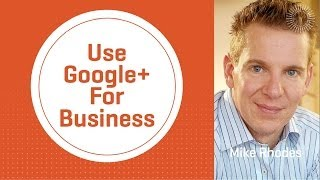 Why Use Google Plus For Business