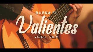 Download lagu Valientes - Buena Fe ( Lyric Video)