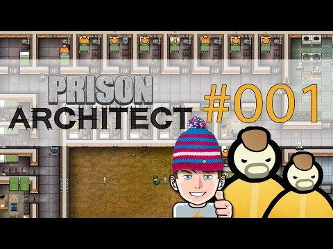 Prison Architect #001 - Wie fange ich an? [Deutsch] [Alpha 28] [HD+]