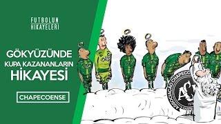 Gökyüzünde bir kupa... | Chapecoense'nin Hikayesi | Futbolun Hikayeleri | #ForçaChape