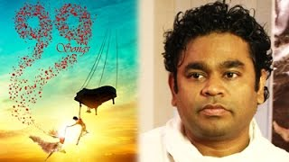 "WRITER AR Rahman about his First Film ""99 Songs"" 